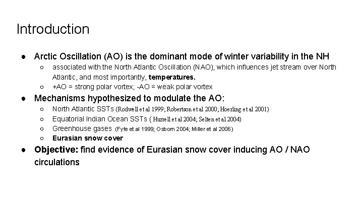 Introduction ● Arctic Oscillation (AO) is the dominant mode of winter variability in the