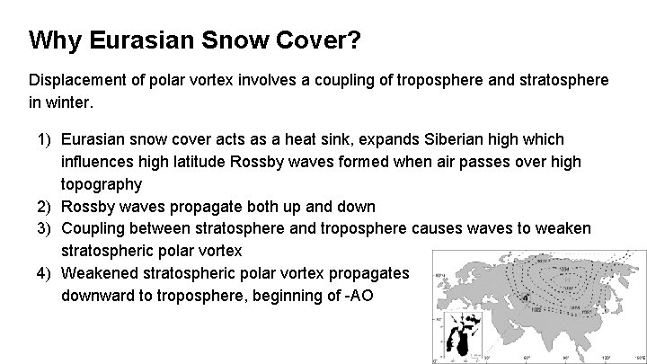 Why Eurasian Snow Cover? Displacement of polar vortex involves a coupling of troposphere and