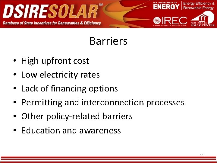 Barriers • • • High upfront cost Low electricity rates Lack of financing options