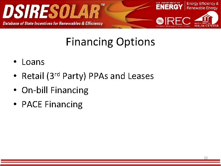 Financing Options • • Loans Retail (3 rd Party) PPAs and Leases On-bill Financing