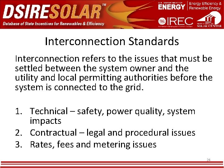 Interconnection Standards Interconnection refers to the issues that must be settled between the system