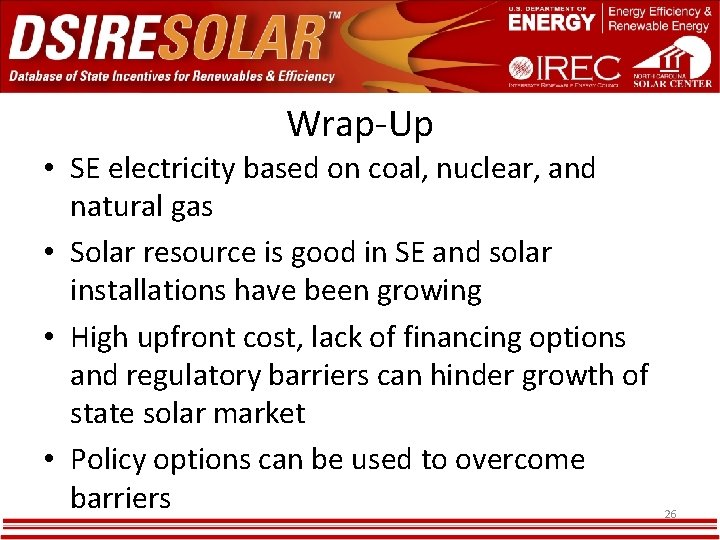 Wrap-Up • SE electricity based on coal, nuclear, and natural gas • Solar resource