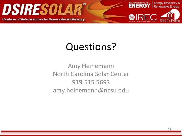 Questions? Amy Heinemann North Carolina Solar Center 919. 515. 5693 amy. heinemann@ncsu. edu 28