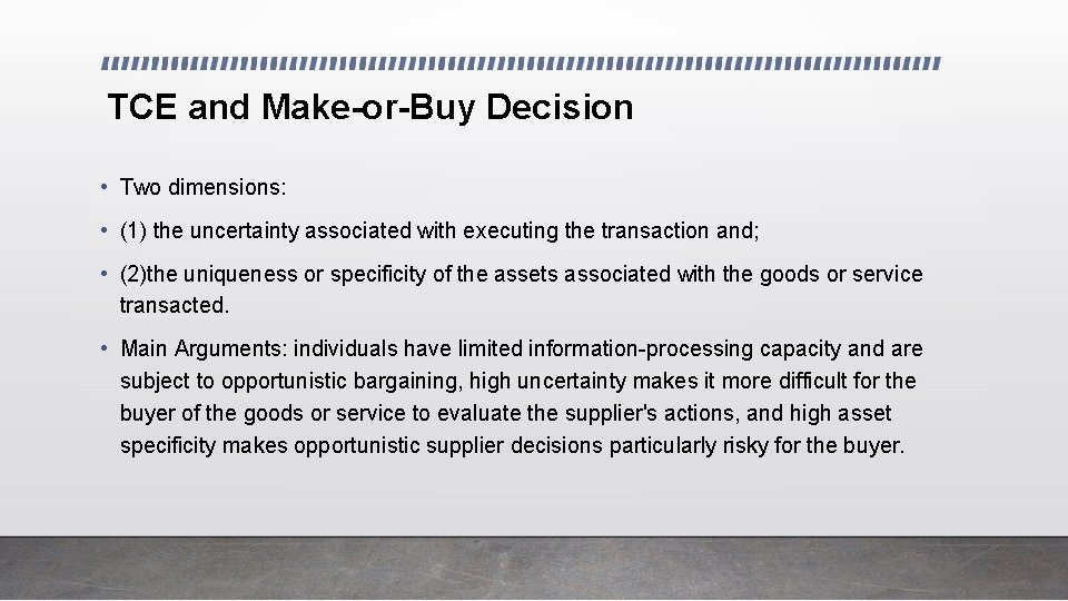 TCE and Make-or-Buy Decision • Two dimensions: • (1) the uncertainty associated with executing
