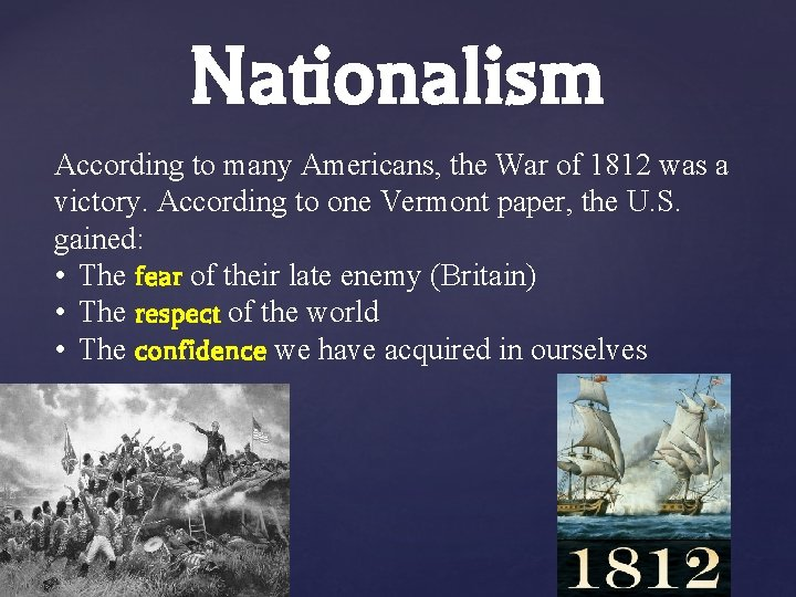 Nationalism According to many Americans, the War of 1812 was a victory. According to