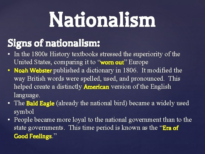 Nationalism Signs of nationalism: • In the 1800 s History textbooks stressed the superiority