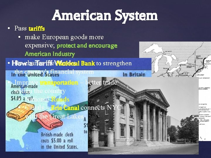 American System • Pass tariffs • make European goods more expensive; protect and encourage