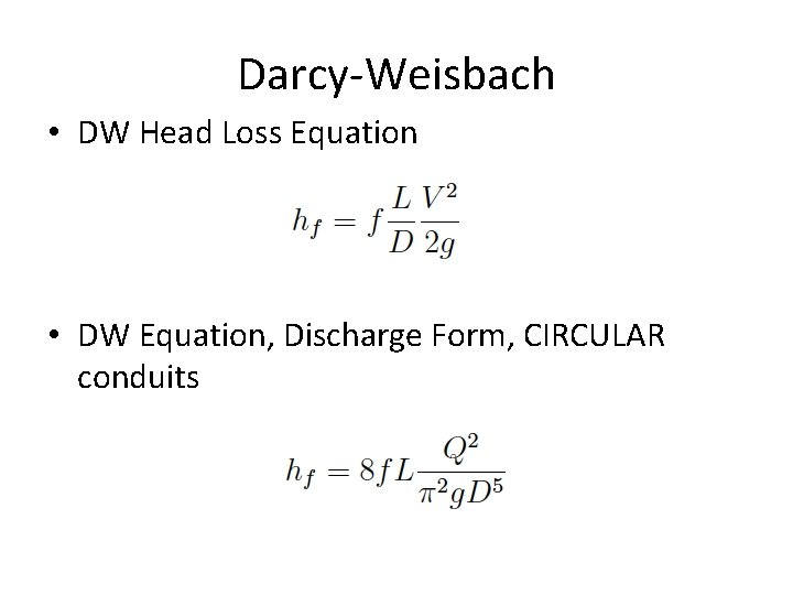 Darcy-Weisbach • DW Head Loss Equation • DW Equation, Discharge Form, CIRCULAR conduits