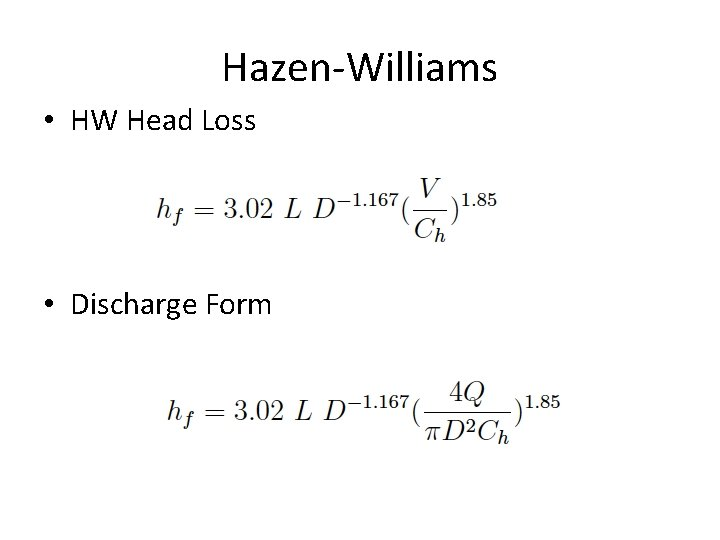 Hazen-Williams • HW Head Loss • Discharge Form