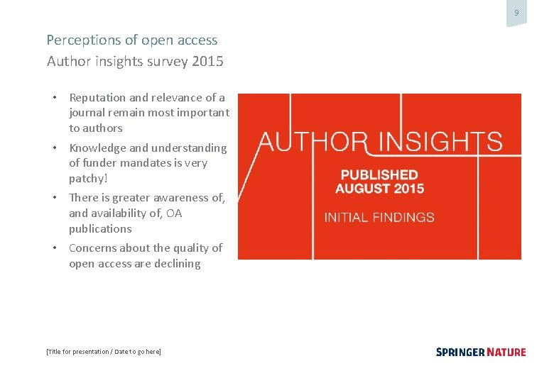 9 Perceptions of open access Author insights survey 2015 • Reputation and relevance of