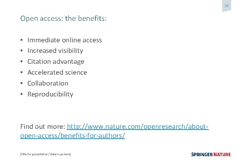 16 Open access: the benefits: • • • Immediate online access Increased visibility Citation