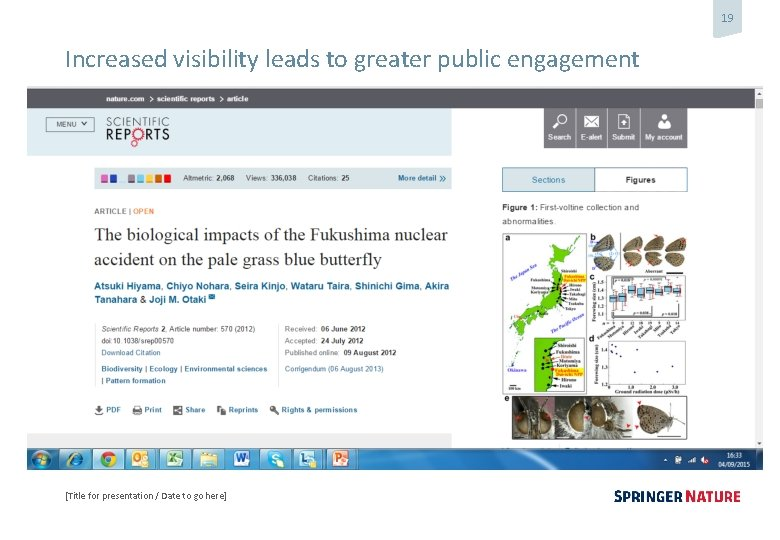 19 Increased visibility leads to greater public engagement [Title for presentation / Date to