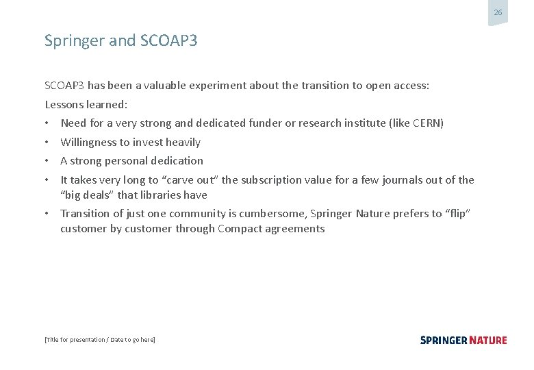 26 Springer and SCOAP 3 has been a valuable experiment about the transition to