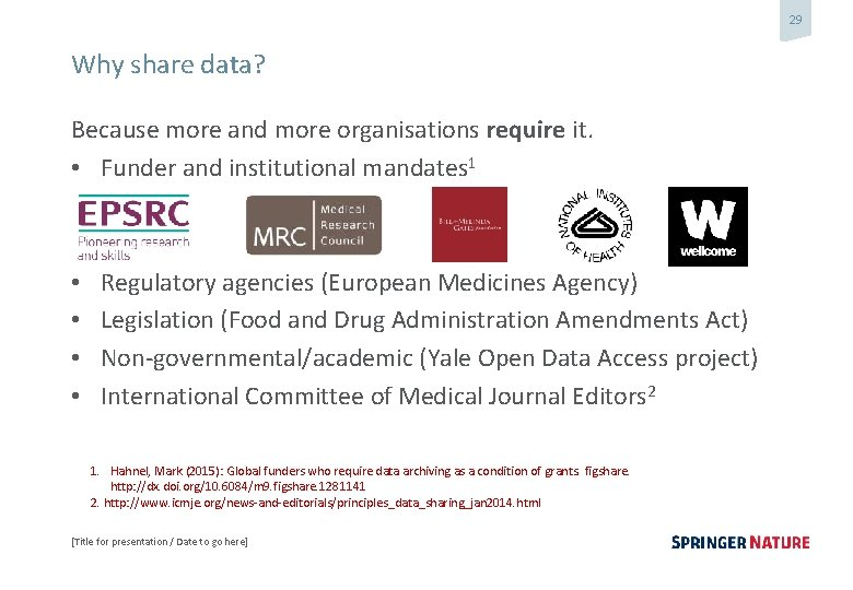 29 Why share data? Because more and more organisations require it. • Funder and