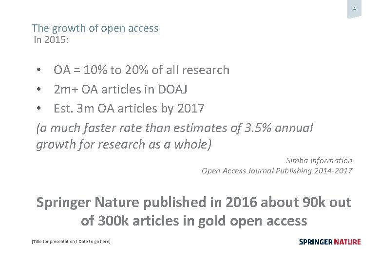 4 The growth of open access In 2015: • OA = 10% to 20%