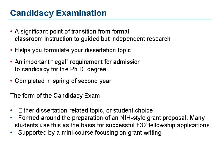 Candidacy Examination • A significant point of transition from formal classroom instruction to guided