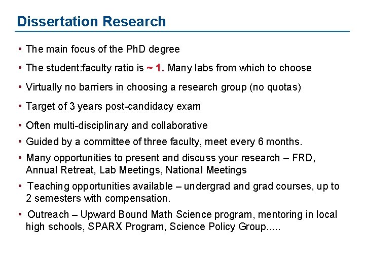 Dissertation Research • The main focus of the Ph. D degree • The student: