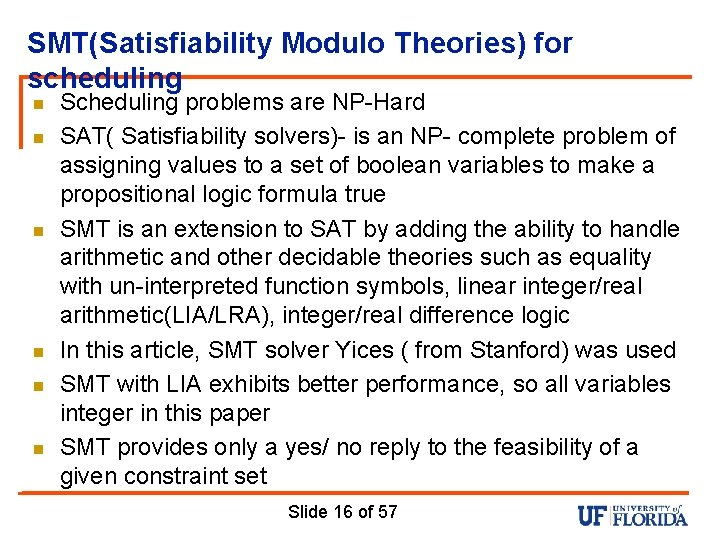 SMT(Satisfiability Modulo Theories) for scheduling n n n Scheduling problems are NP-Hard SAT( Satisfiability