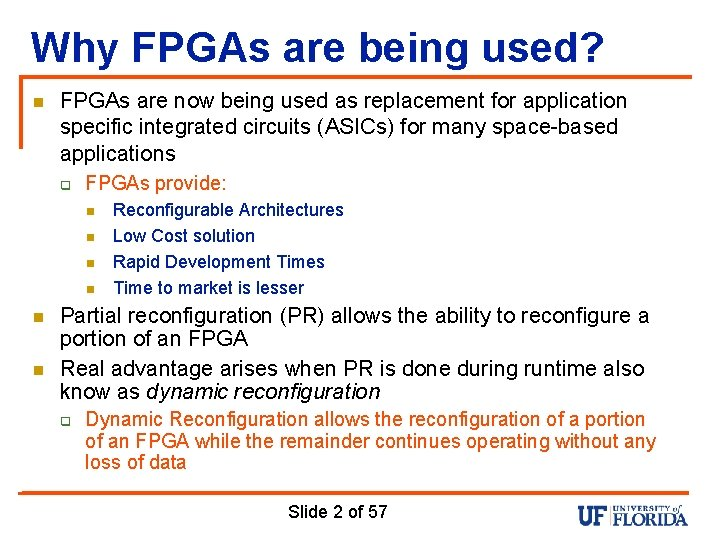 Why FPGAs are being used? n FPGAs are now being used as replacement for