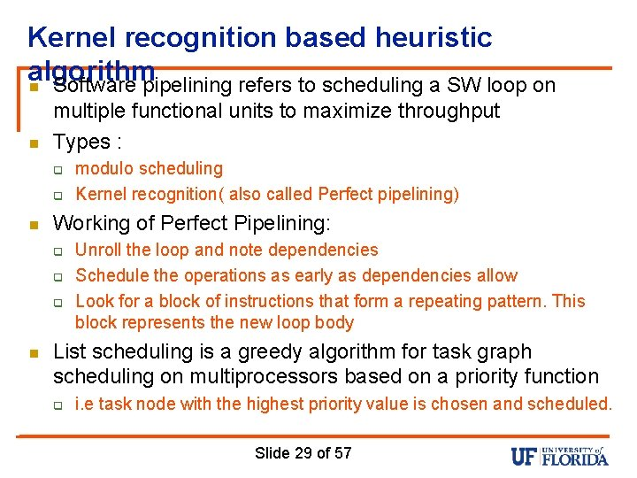 Kernel recognition based heuristic algorithm n Software pipelining refers to scheduling a SW loop