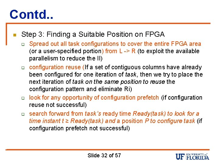 Contd. . n Step 3: Finding a Suitable Position on FPGA q q Spread