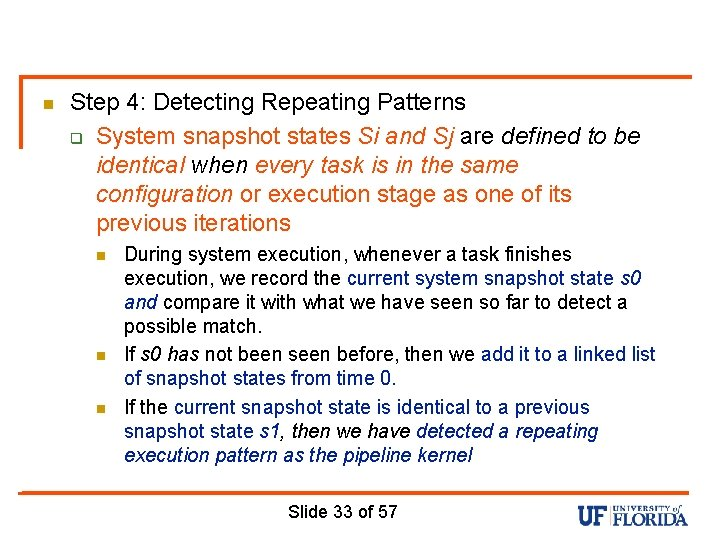 n Step 4: Detecting Repeating Patterns q System snapshot states Si and Sj are
