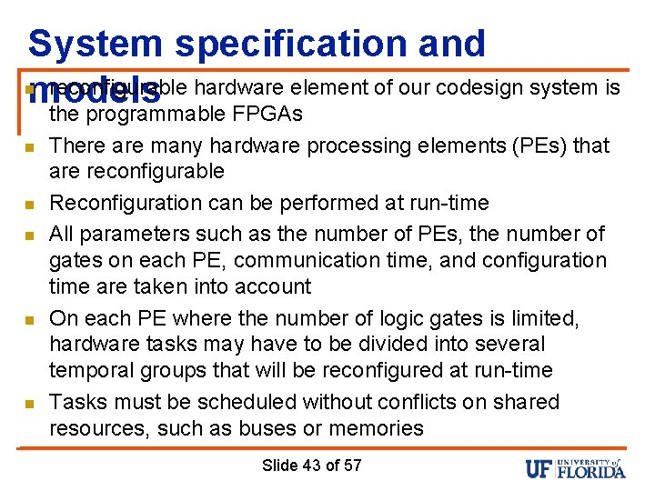 System specification and reconfigurable hardware element of our codesign system is models the programmable
