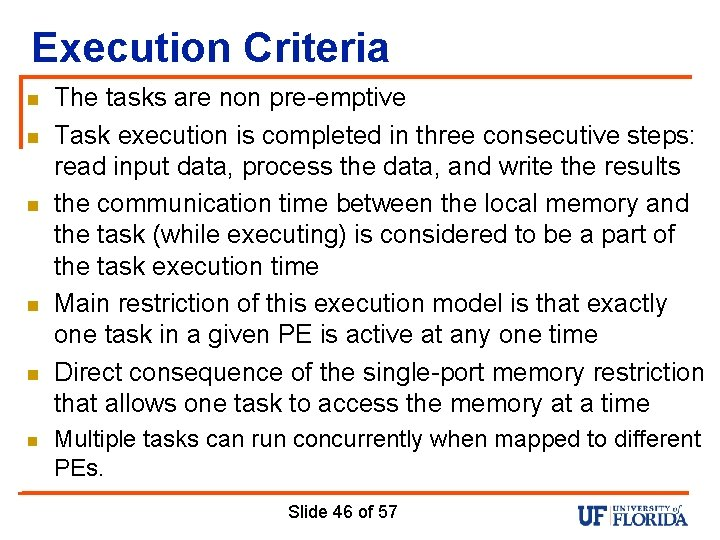 Execution Criteria n n n The tasks are non pre-emptive Task execution is completed