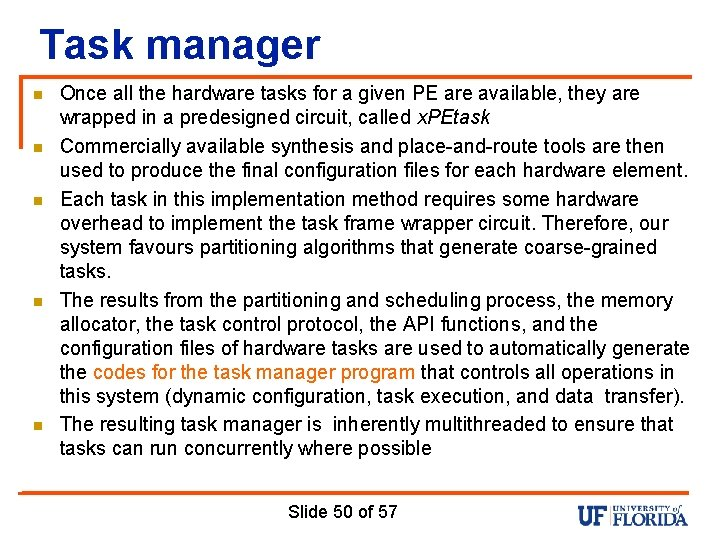 Task manager n n n Once all the hardware tasks for a given PE