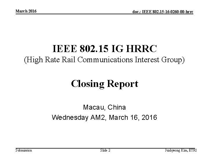 March 2016 doc. : IEEE 802. 15 -16 -0260 -00 -hrrc IEEE 802. 15