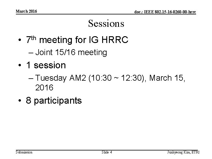 March 2016 doc. : IEEE 802. 15 -16 -0260 -00 -hrrc Sessions • 7