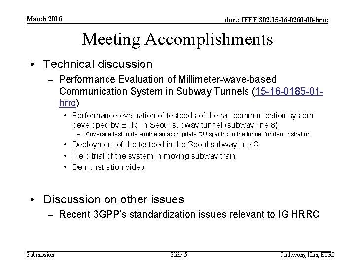 March 2016 doc. : IEEE 802. 15 -16 -0260 -00 -hrrc Meeting Accomplishments •