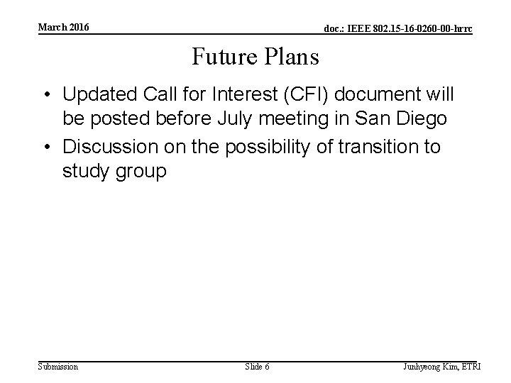 March 2016 doc. : IEEE 802. 15 -16 -0260 -00 -hrrc Future Plans •