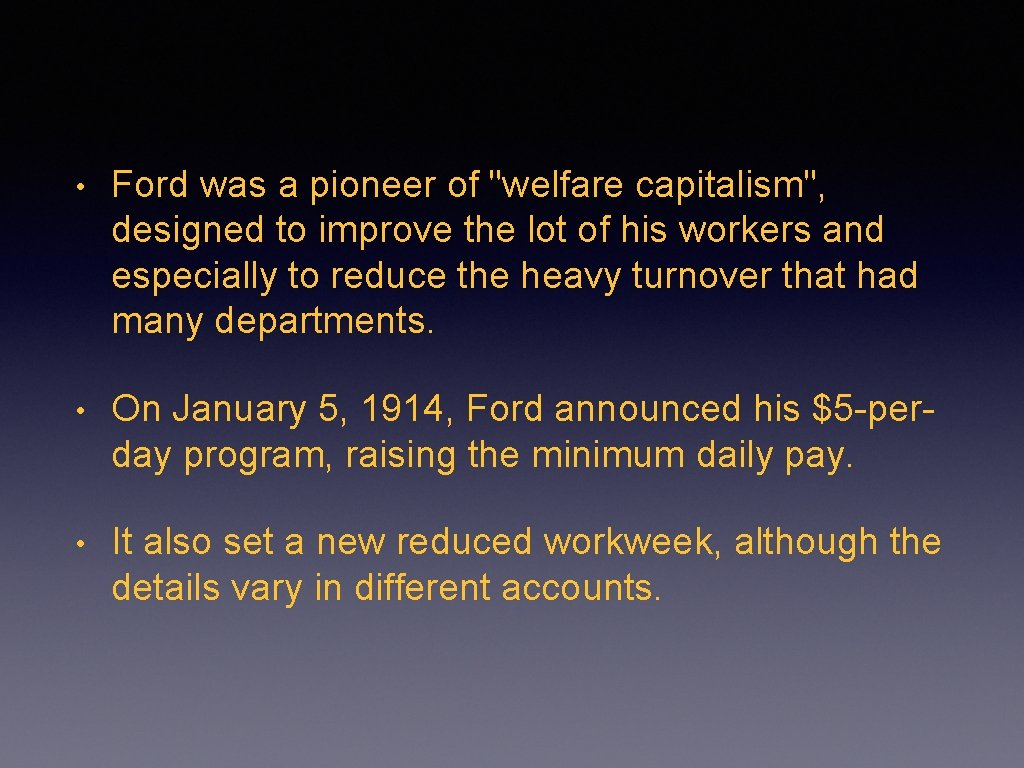 • Ford was a pioneer of