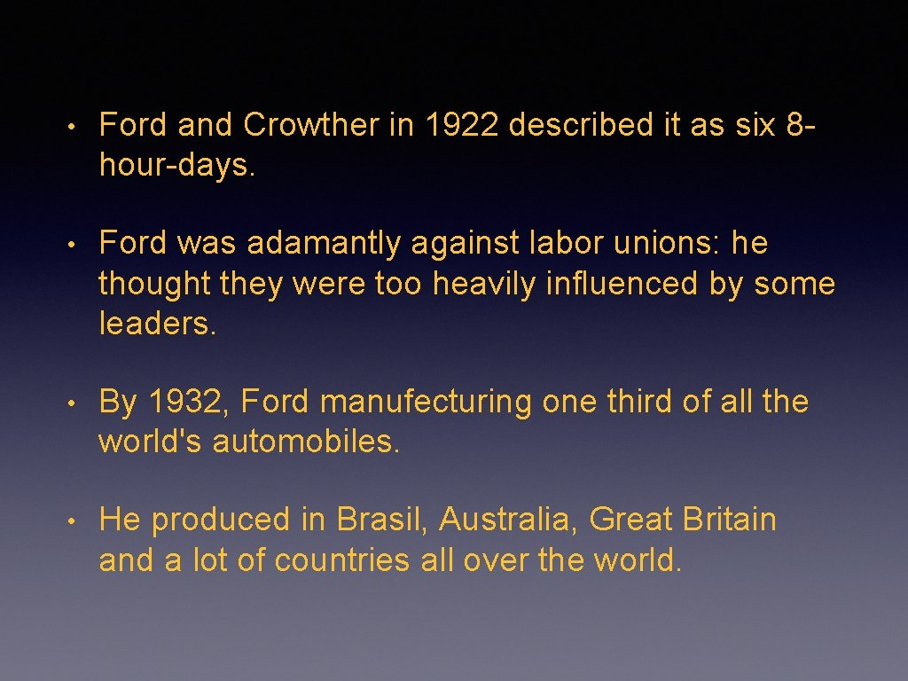 • Ford and Crowther in 1922 described it as six 8 hour-days. •
