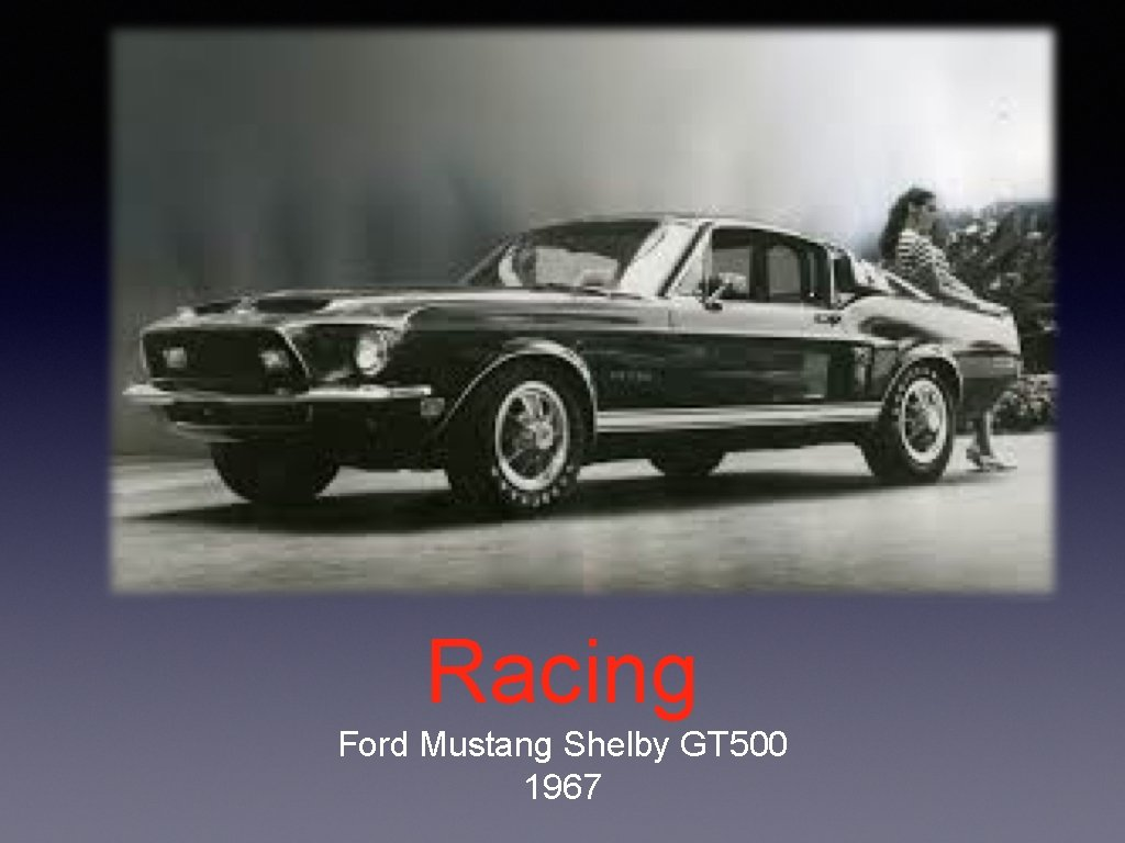 Racing Ford Mustang Shelby GT 500 1967