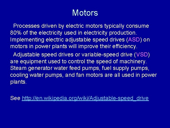 Motors Processes driven by electric motors typically consume 80% of the electricity used in