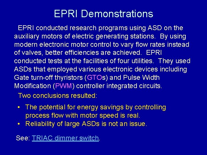 EPRI Demonstrations EPRI conducted research programs using ASD on the auxiliary motors of electric