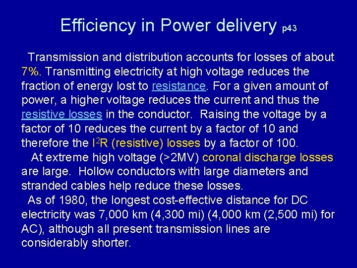 Efficiency in Power delivery p 43 Transmission and distribution accounts for losses of about