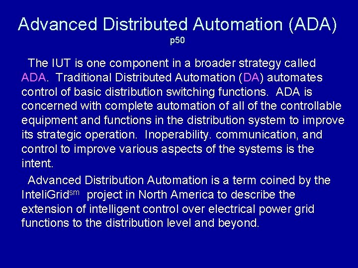 Advanced Distributed Automation (ADA) p 50 The IUT is one component in a broader