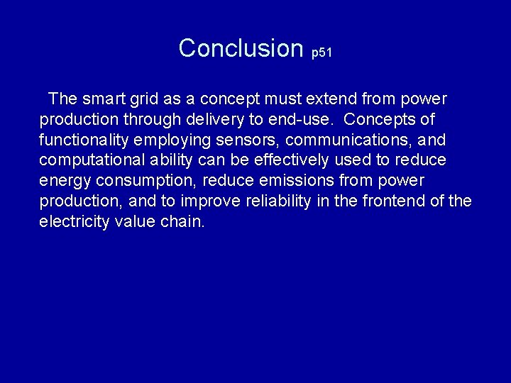 Conclusion p 51 The smart grid as a concept must extend from power production