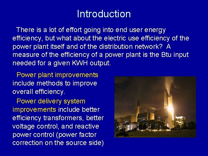 Introduction There is a lot of effort going into end user energy efficiency, but