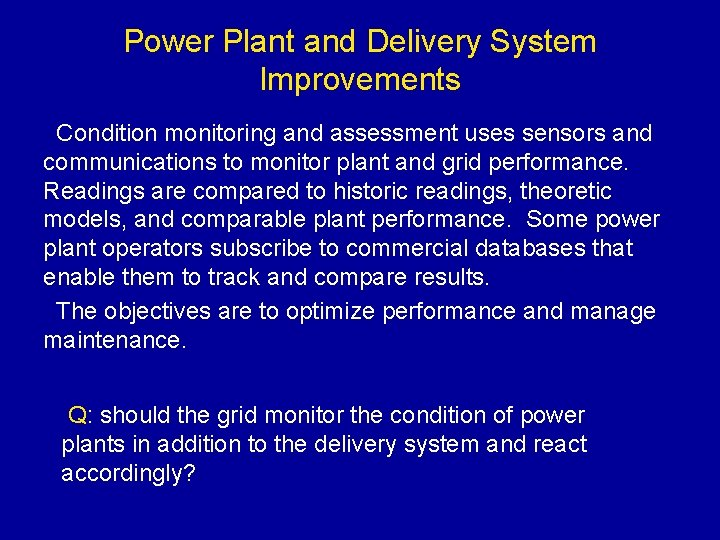 Power Plant and Delivery System Improvements Condition monitoring and assessment uses sensors and communications
