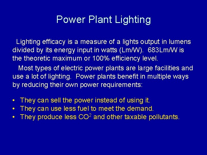 Power Plant Lighting efficacy is a measure of a lights output in lumens divided