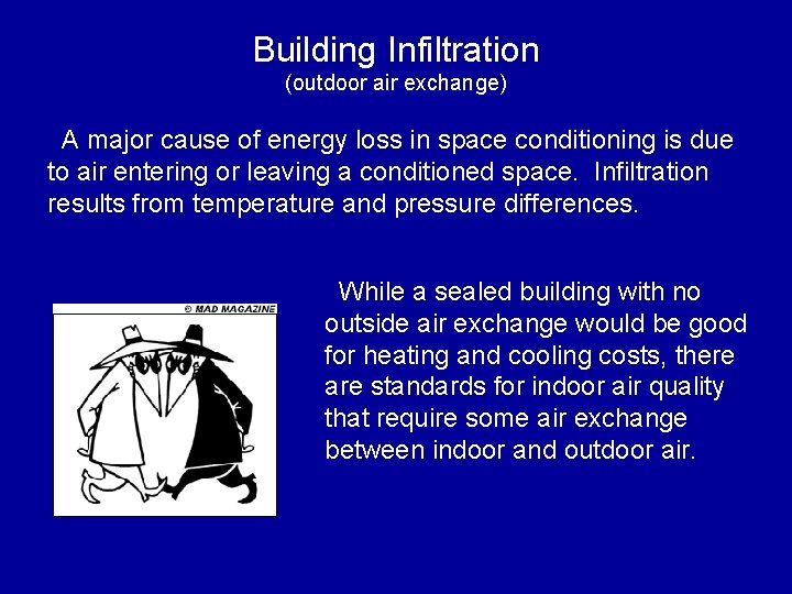 Building Infiltration (outdoor air exchange) A major cause of energy loss in space conditioning
