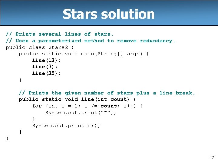 Stars solution // Prints several lines of stars. // Uses a parameterized method to