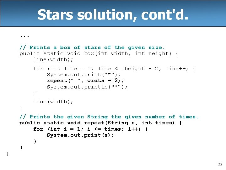 Stars solution, cont'd. . // Prints a box of stars of the given size.