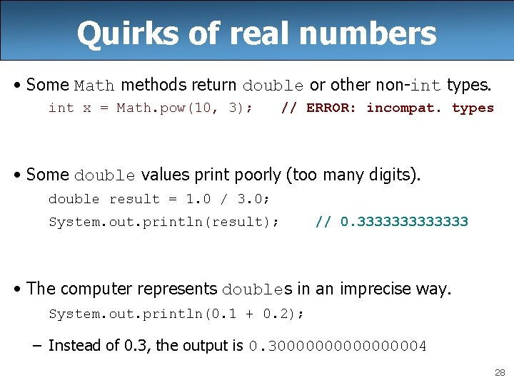 Quirks of real numbers • Some Math methods return double or other non-int types.