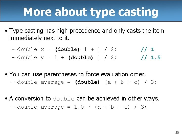 More about type casting • Type casting has high precedence and only casts the