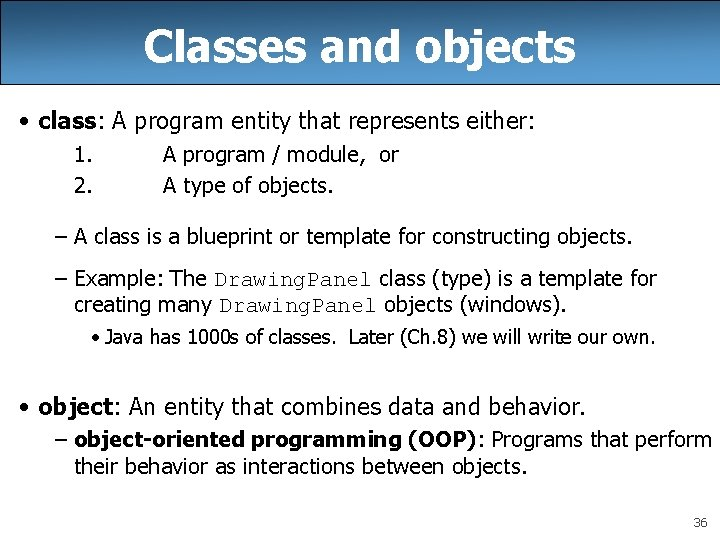 Classes and objects • class: A program entity that represents either: 1. 2. A